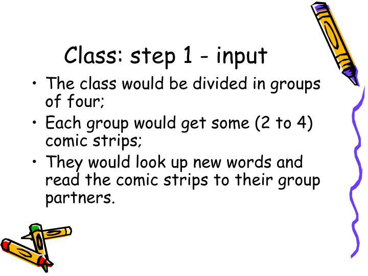 Class: step 1 - input