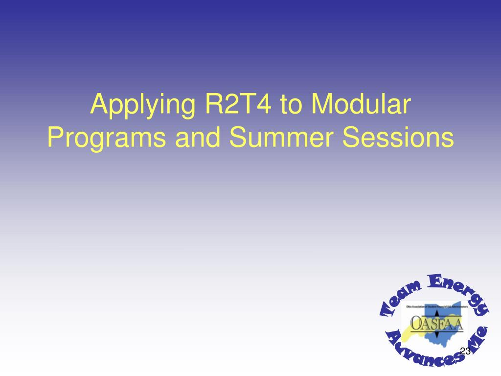 Applying R2T4 to Modular Programs and Summer Sessions