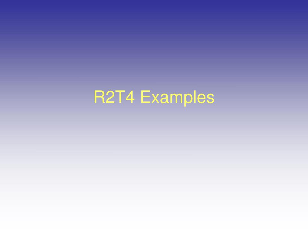 R2T4 Examples