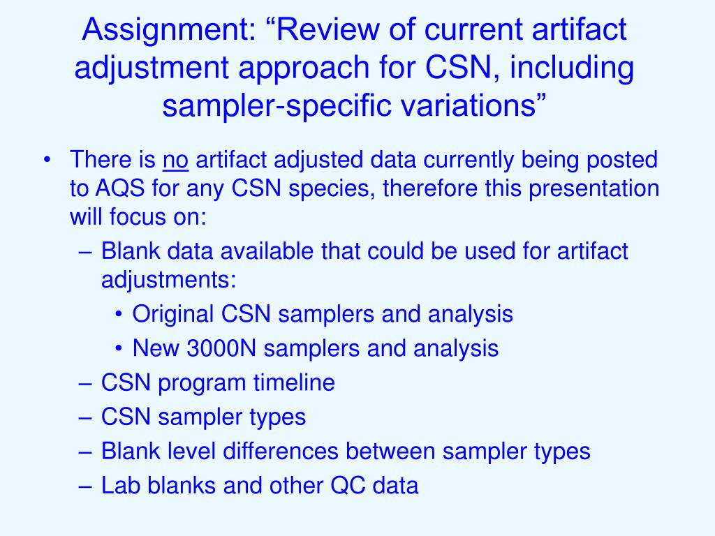 """Assignment: """"Review of current artifact adjustment approach for CSN, including sampler-specific variations"""""""