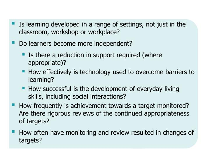Is learning developed in a range of settings, not just in the classroom, workshop or workplace?