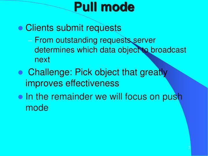 Pull mode
