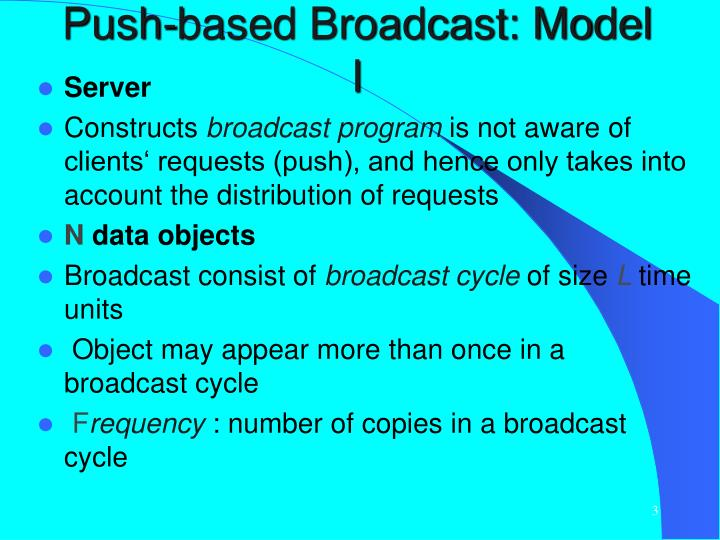 Push-based Broadcast: Model I
