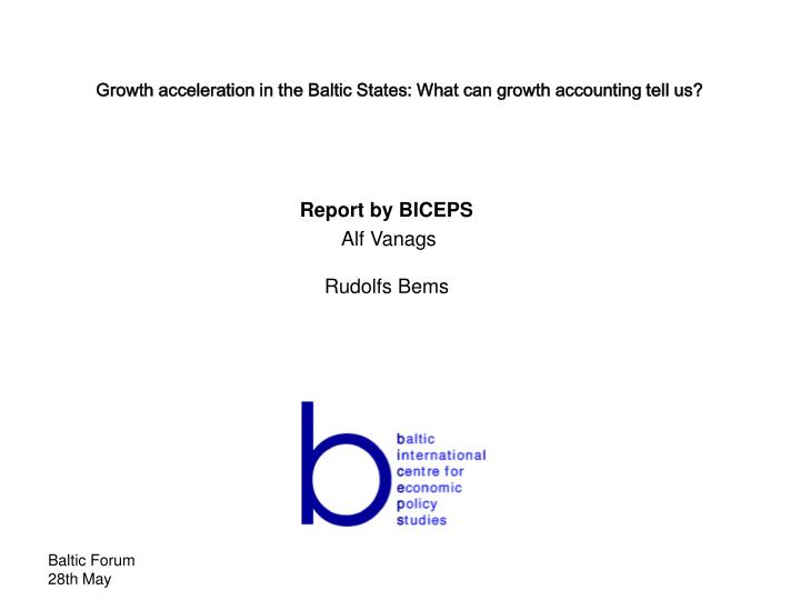 Growth acceleration in the baltic states what can growth accounting tell us
