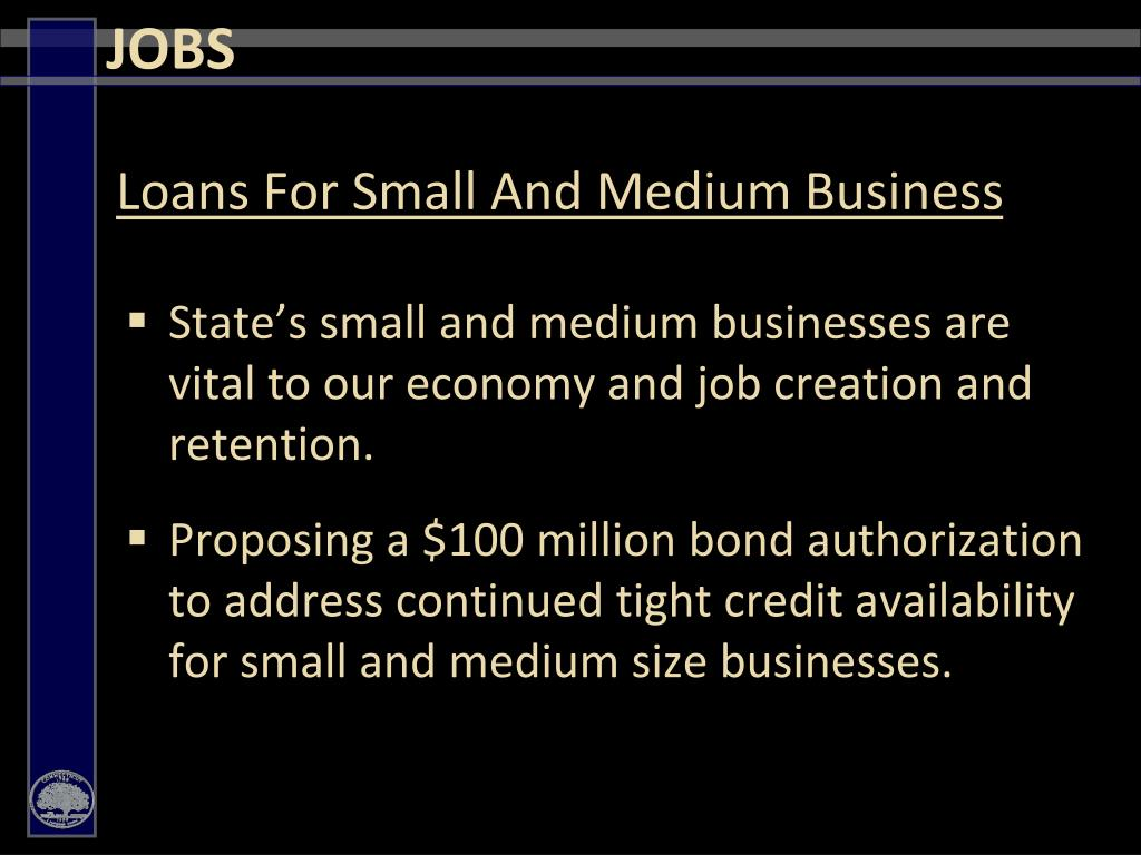 State's small and medium businesses are vital to our economy and job creation and retention.