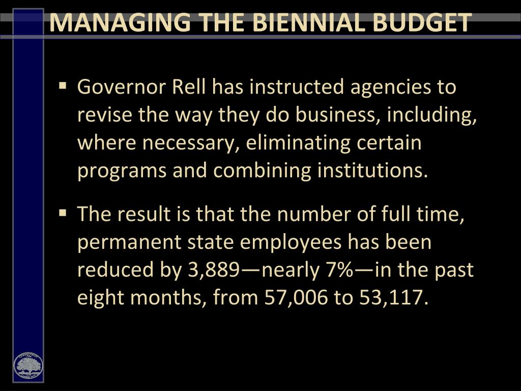 Governor Rell has instructed agencies to revise the way they do business, including, where necessary, eliminating certain programs and combining institutions.