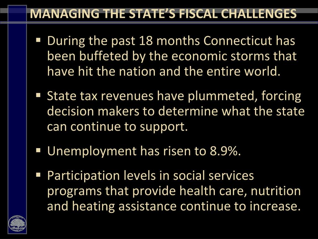 During the past 18 months Connecticut has been buffeted by the economic storms that have hit the nation and the entire world.
