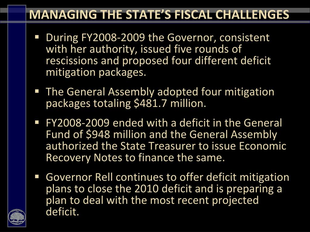 During FY2008-2009 the Governor, consistent with her authority, issued five rounds of rescissions and proposed four different deficit mitigation packages.