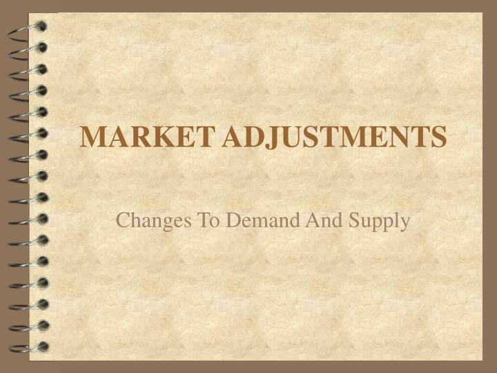 Market adjustments l.jpg