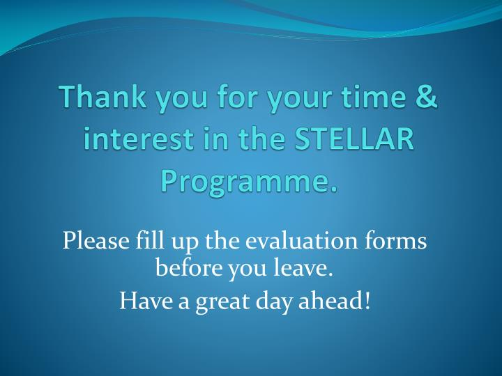 Thank you for your time & interest in the STELLAR Programme.