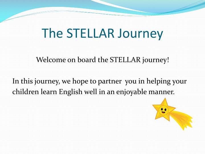 The STELLAR Journey