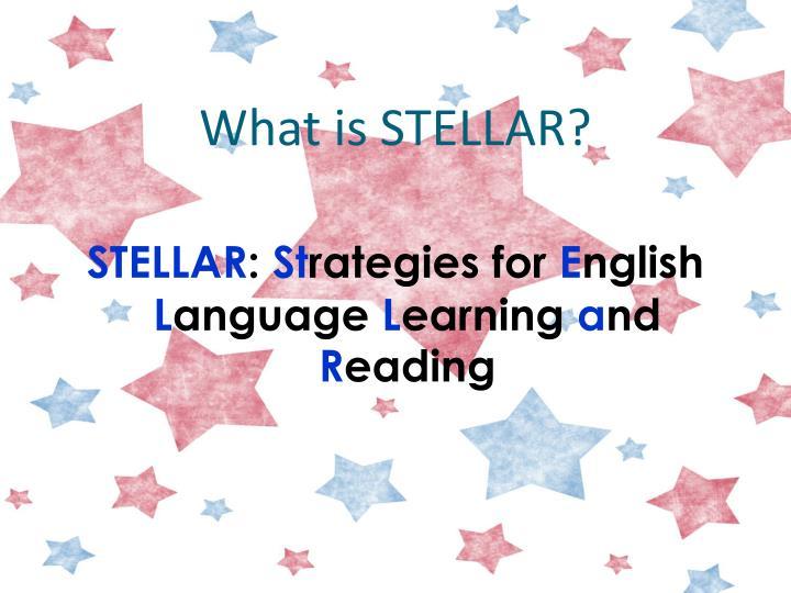 What is STELLAR?