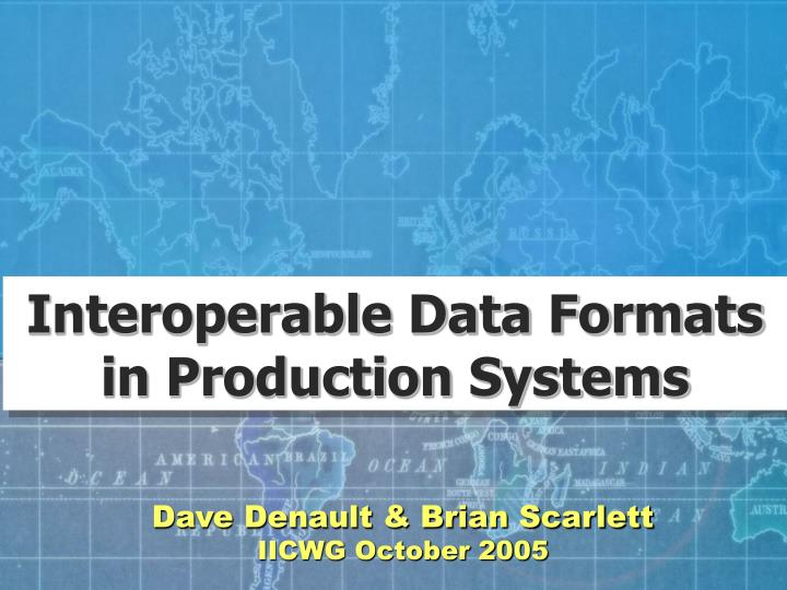 Interoperable Data Formats in Production Systems