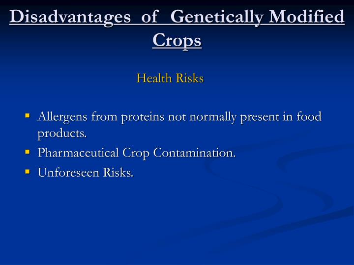 advantages and disadvantages of genetically modified Genetic modified foods: advantages and disadvantages nataliya mogilna, alex magufwa sumy state university, sumy, ukraine what are genetically-modified foods.