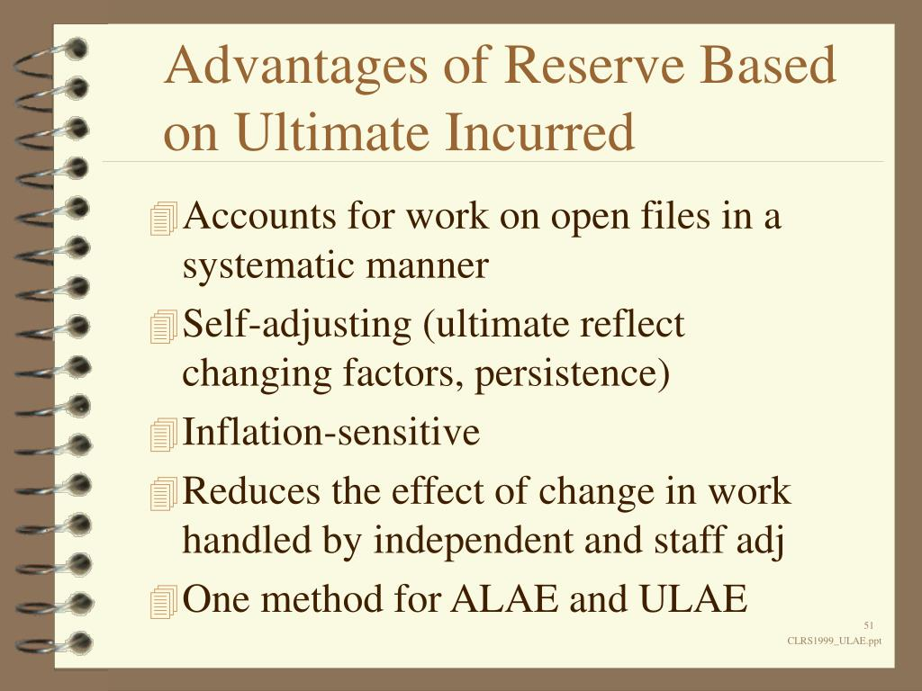 Advantages of Reserve Based on Ultimate Incurred