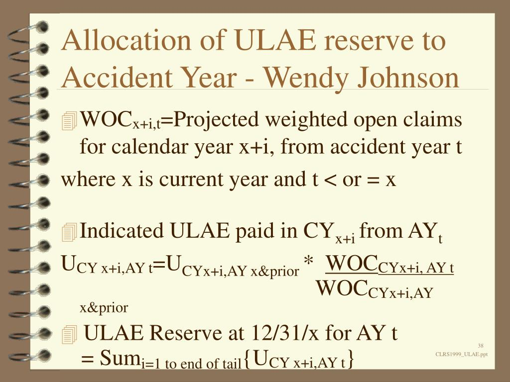 Allocation of ULAE reserve to Accident Year - Wendy Johnson