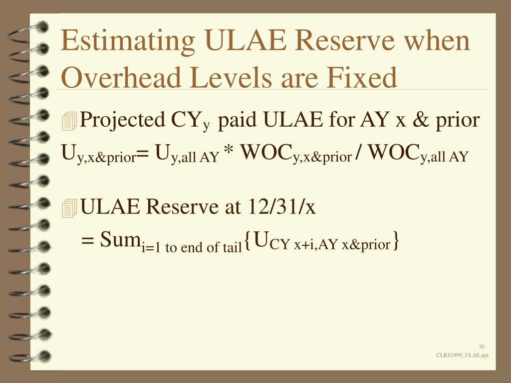 Estimating ULAE Reserve when Overhead Levels are Fixed