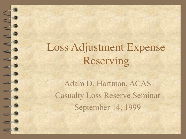 Loss adjustment expense reserving