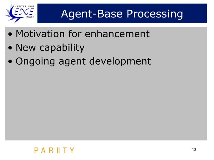 Agent-Base Processing