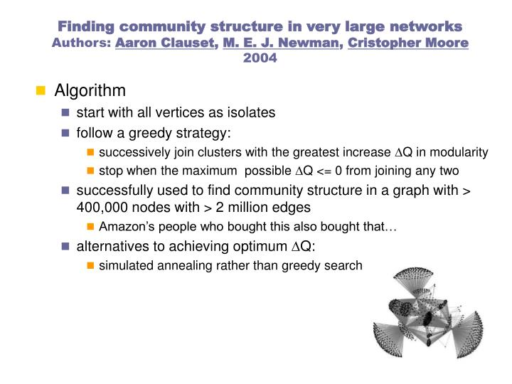 Finding community structure in very large networks