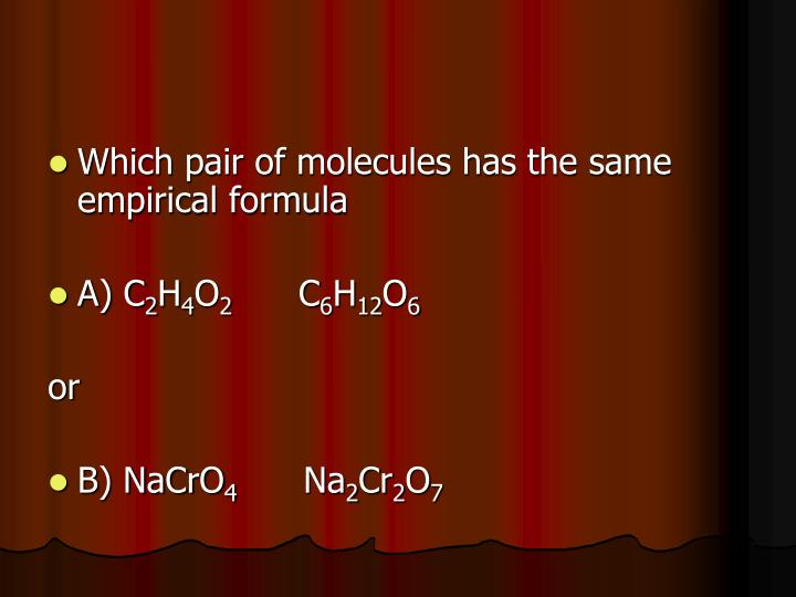 Which pair of molecules has the same empirical formula