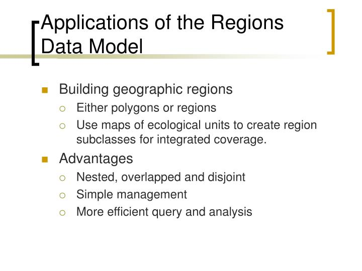 Applications of the Regions Data Model