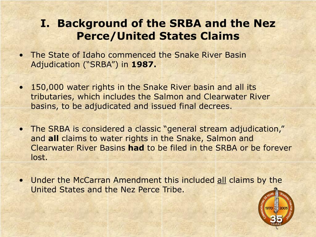 I.  Background of the SRBA and the Nez Perce/United States Claims