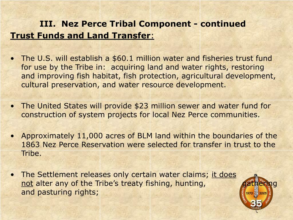 III.  Nez Perce Tribal Component - continued