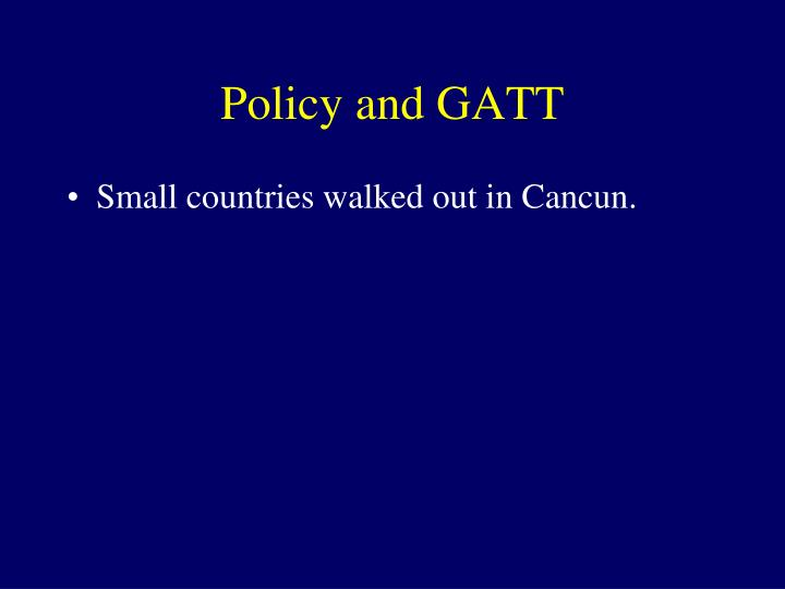 Policy and GATT
