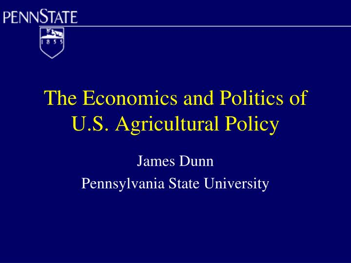 The economics and politics of u s agricultural policy