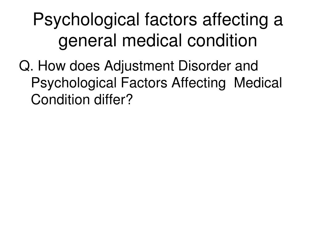 Psychological factors affecting a general medical condition