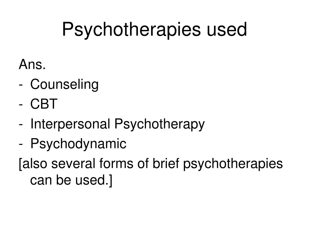 Psychotherapies used