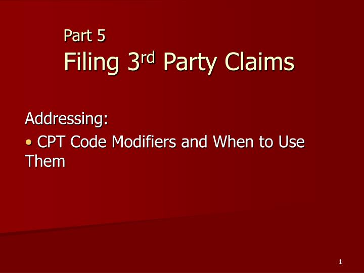 Part 5 filing 3 rd party claims