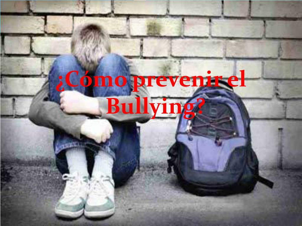¿Cómo prevenir el  Bullying?