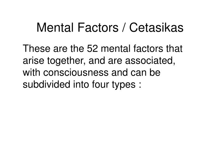 Mental Factors / Cetasikas