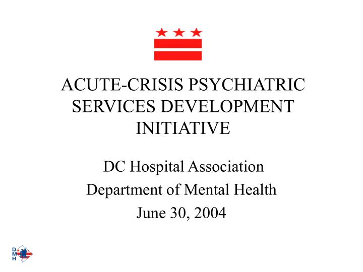 Acute crisis psychiatric services development initiative