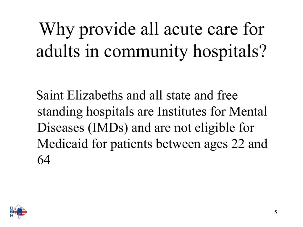 Why provide all acute care for adults in community hospitals?