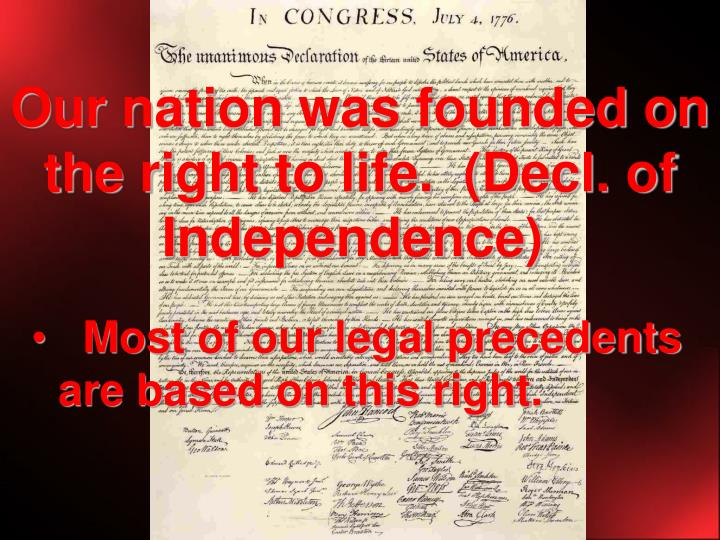 Our nation was founded on the right to life decl of independence