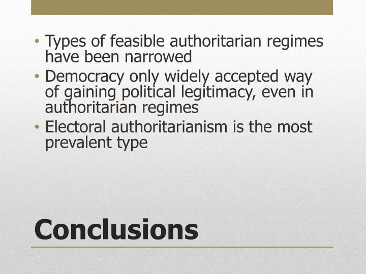 Types of feasible authoritarian regimes have been narrowed