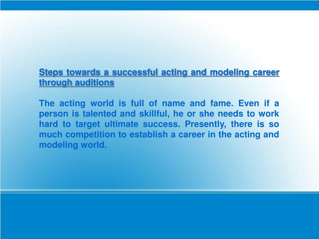Steps towards a successful acting and modeling career through auditions