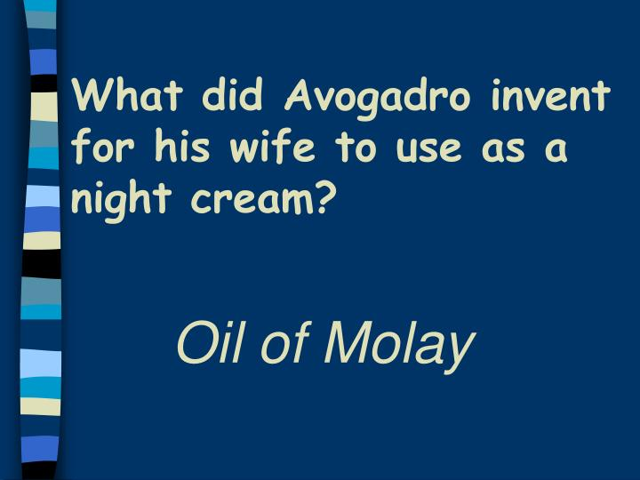 What did Avogadro invent for his wife to use as a night cream?