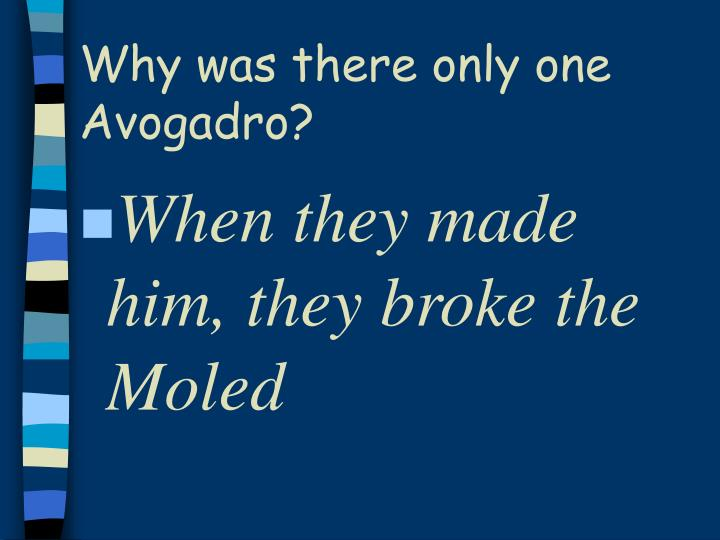 Why was there only one Avogadro?