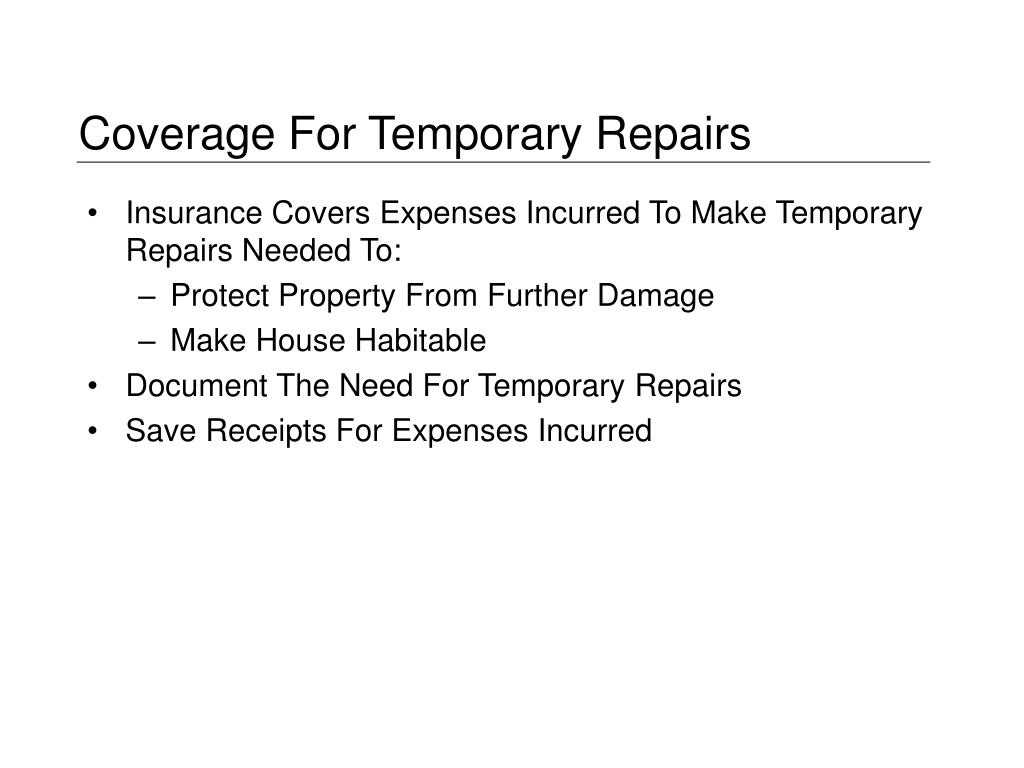 Coverage For Temporary Repairs