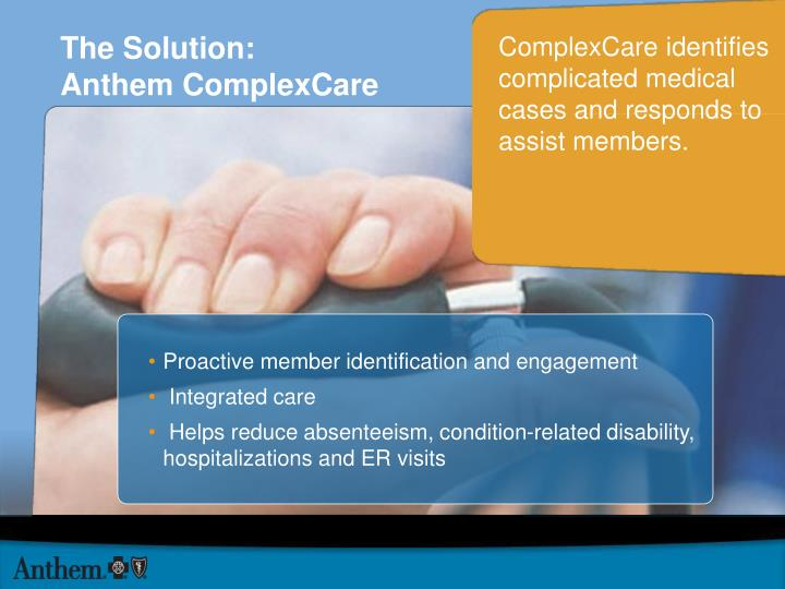 ComplexCare identifies complicated medical cases and responds to assist members.