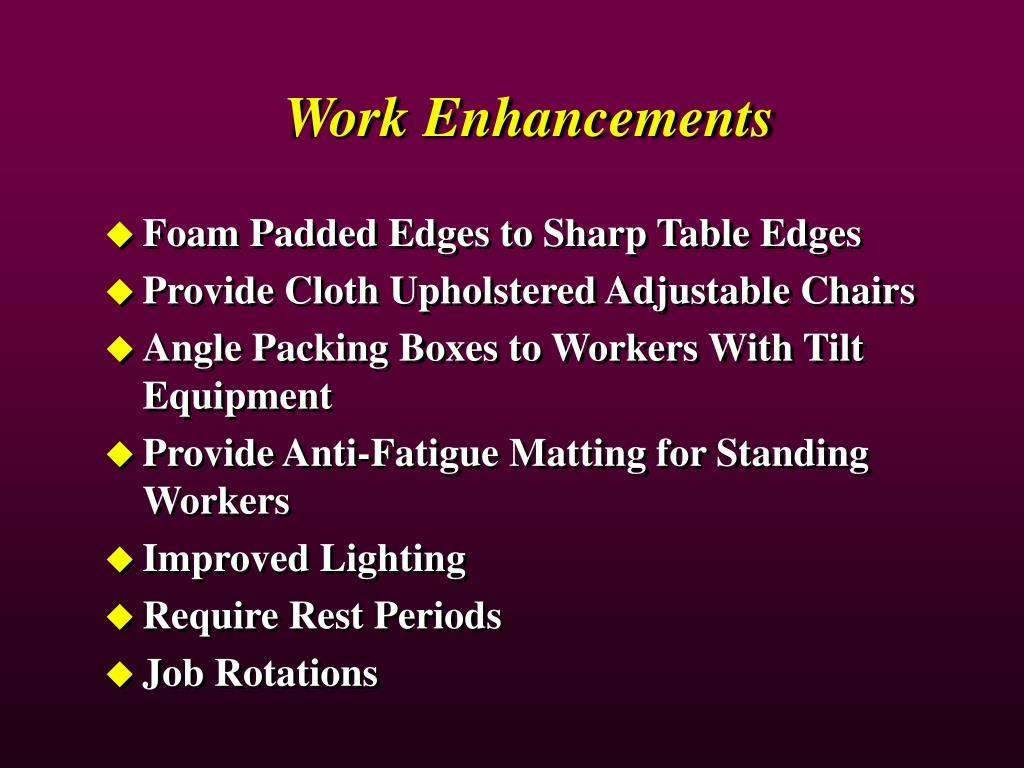 Work Enhancements