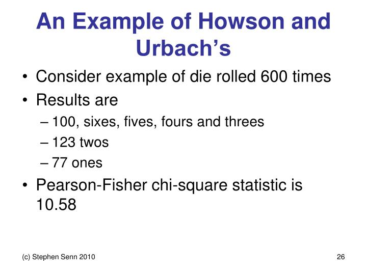 An Example of Howson and Urbach's