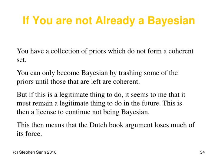 If You are not Already a Bayesian