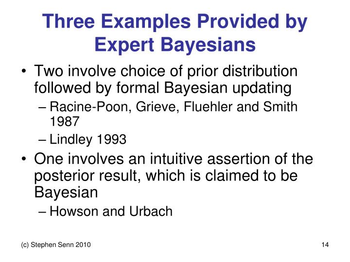 Three Examples Provided by Expert Bayesians
