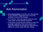 bulk polymerization