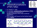 polytetrafluoroethylene ptef teflon
